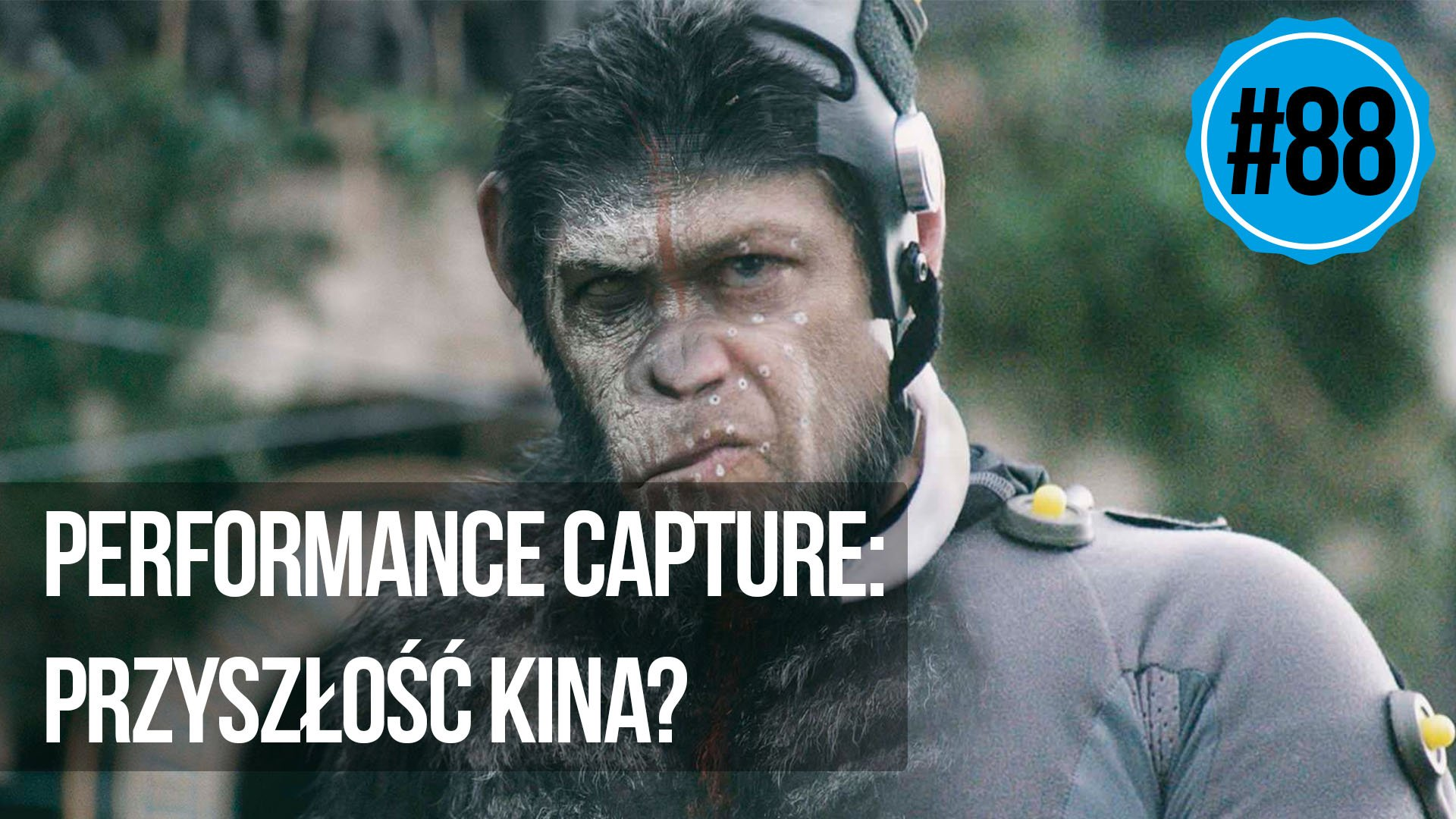 naEKRANACH #88 – Performance capture: Przyszłość kina?