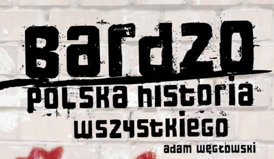 """Konkurs: Wygraj książkę Adama Węgłowskiego """"Bardzo polska historia wszystkiego"""" – wyniki"""