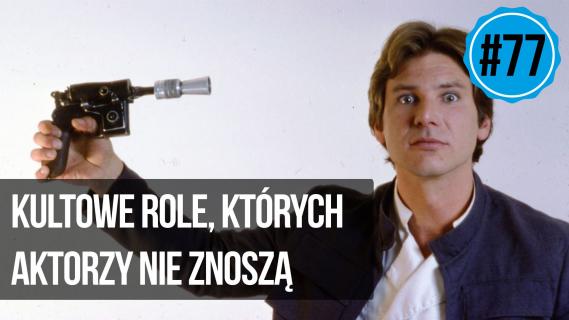 naEKRANACH #77 – Kultowe role, których aktorzy nie znoszą