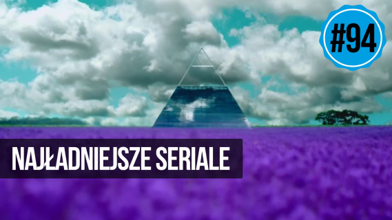 naEKRANACH #84 – TOP 10: Najładniejsze seriale
