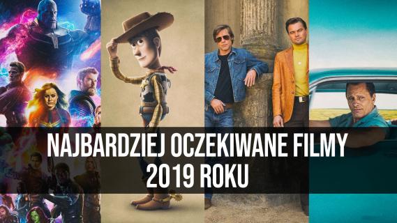 Najbardziej oczekiwane filmy 2019 roku