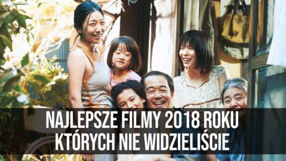 Najlepsze filmy 2018 roku, których nie widzieliście || naEKRANACH #130