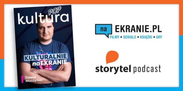 Kulturalnie naEKRANIE – premiera 5. odcinka naszego podcastu w Storytel.pl