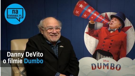 Danny DeVito o filmie Dumbo [WIDEO WYWIAD]