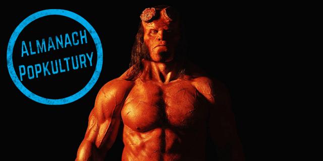 Almanach Popkultury: czego nie wiecie o filmie Hellboy [WIDEO]