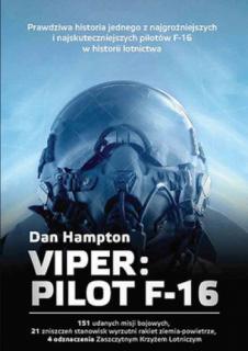 Viper Pilot. F-16, Dan Hampton