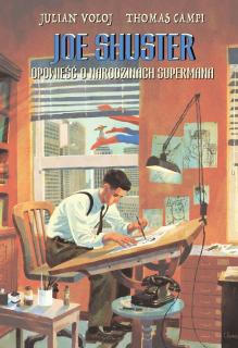 Joe Shuster. Opowieść o narodzinach Supermana - okładka