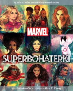 Marvel. Superbohaterki. 65 kobiet, które zmieniły losy wszechświata