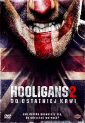Hooligans 2: Do ostatniej krwi