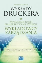 Wykłady Druckera. Zapomniane nauki najlepszego na świecie wykładowcy zarządzania