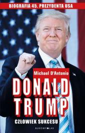 Donald Trump. Człowiek sukcesu