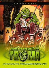 Troma Is Spanish for Troma