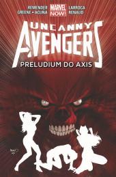 Uncanny Avengers #05: Preludium do Axis