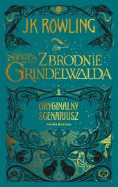 Fantastyczne zwierzęta: Zbrodnie Grindelwalda. Scenariusz oryginalny
