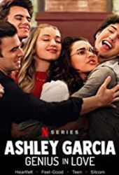 Ashley Garcia: Genialna i zakochana