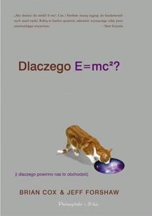 Dlaczego E=mc2 (i dlaczego powinno nas to obchodzić)