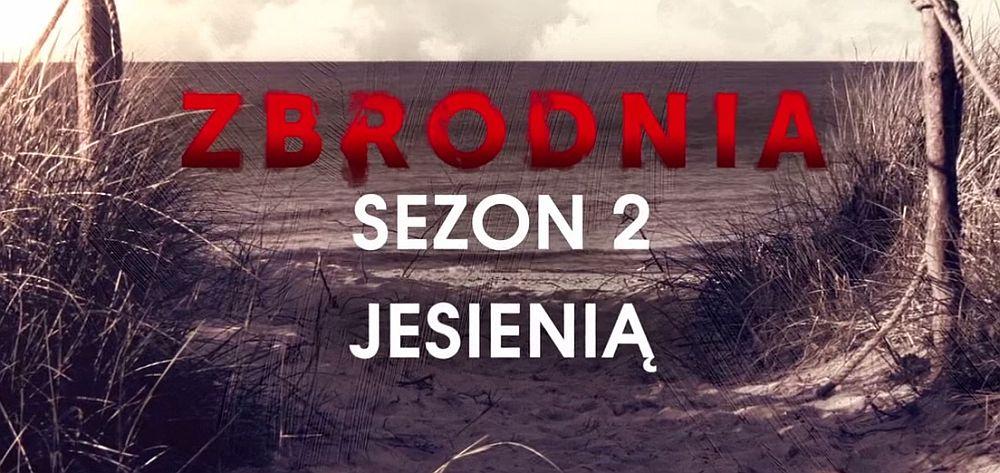 """""""Zbrodnia"""" – 2. sezon w październiku. Zobacz teaser"""