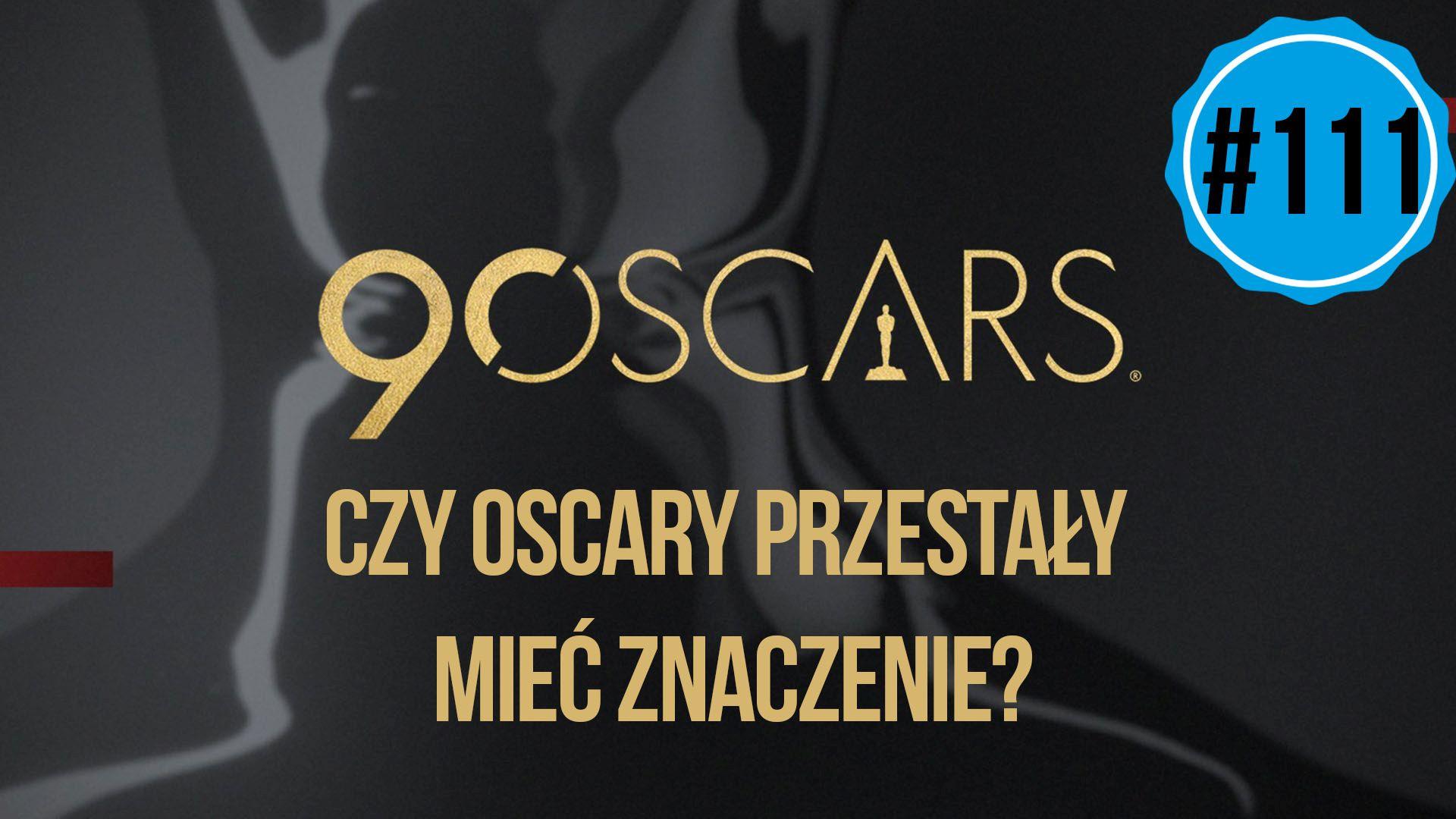 Czy Oscary przestały mieć znaczenie? || naEKRANACH #111