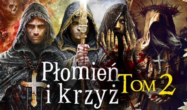 Płomień i Krzyż, tom 2
