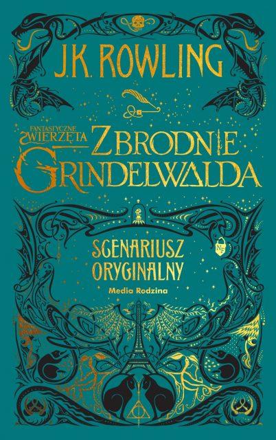 Fantastyczne zwierzęta. Zbrodnie Grindelwalda. Scenariusz oryginalny - okładka
