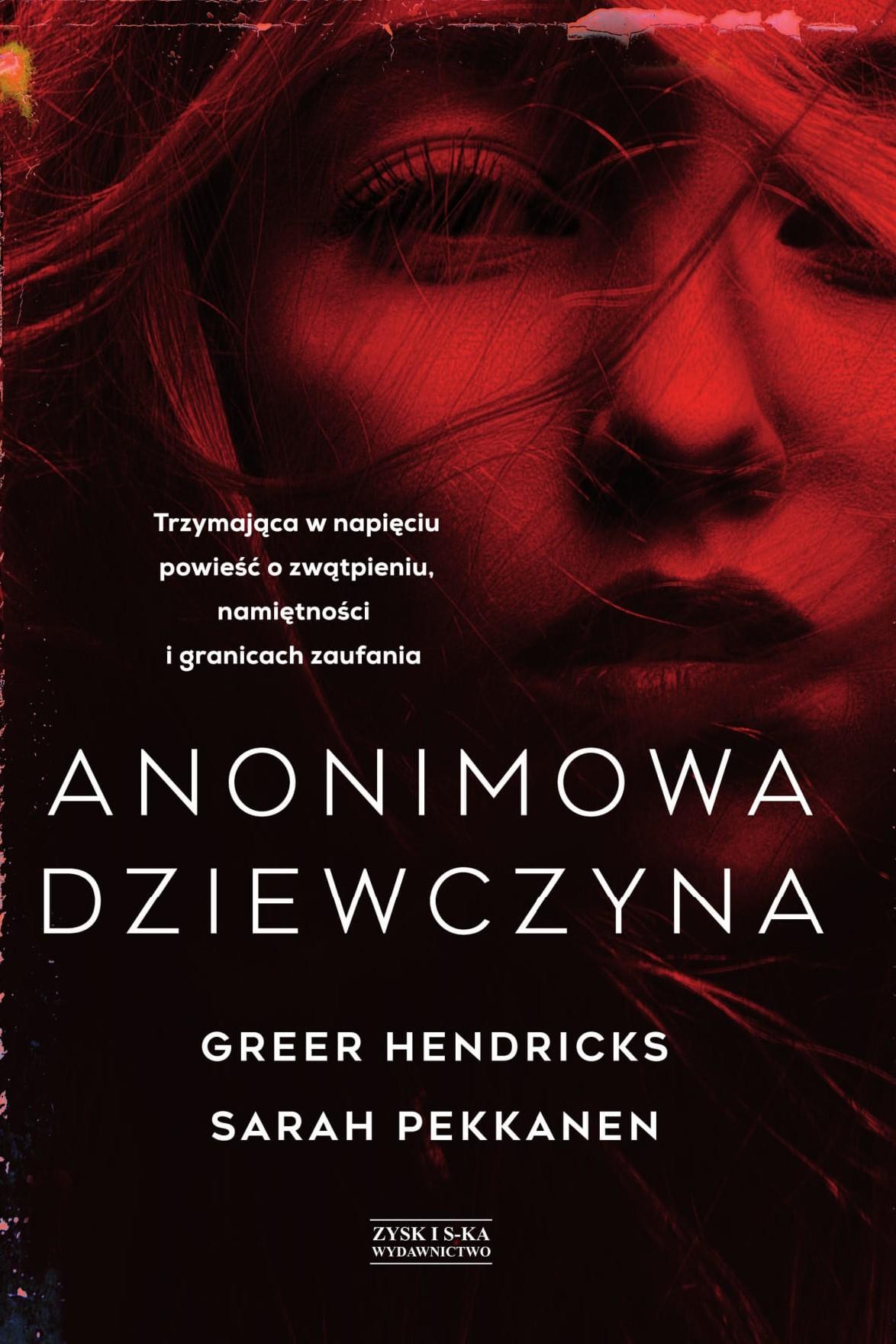 Anonimowa dziewczyna Sarah Pekkanen i Greer Hendricks